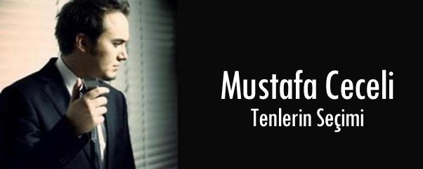 Mustafa Ceceli - Tenlerin Seçimi