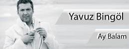 Yavuz Bingöl - Ay Balam