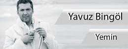Yavuz Bingöl - Yemin